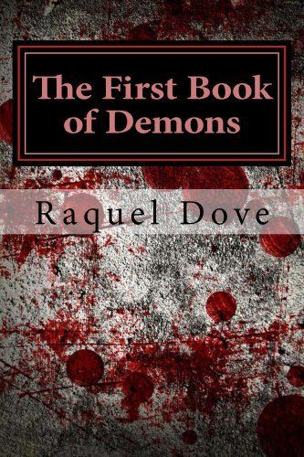 The First Book of Demons (The Book of Demons Saga) by Raquel Dove, http://www.amazon.com/dp/B0086I3GB8/ref=cm_sw_r_pi_dp_T2Rjtb0HKZD14