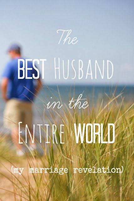 The Best Husband in the Entire World (The Myth) : My Marriage Revelation