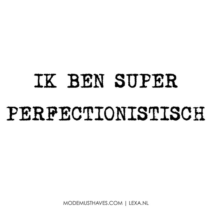 PERFECTIONISTISCH #LOVEYOURIMPERFECTIONS