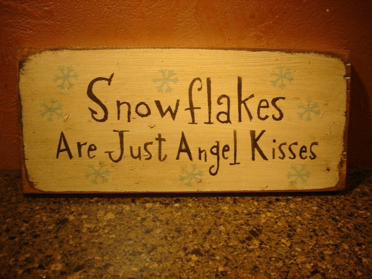 Snowflakes are just Angel KissesChristmas Crafts, Inspiration, Christmaswint Holiday, Quotes, Winter Wonderland, Snowflakes, Christmas Angels, Angels Kisses, Holiday Crafts