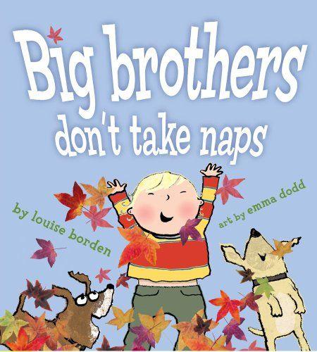 Big Brothers Don't Take Naps by Louise Borden https://www.amazon.com/dp/1416955038/ref=cm_sw_r_pi_dp_UXNJxb54EWHG8