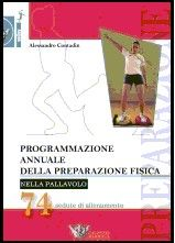 Programmazione annuale della preparazione fisica nella pallavolo. 74 sedute di allenamento. Alessandro Contadin http://www.calzetti-mariucci.it/shop/prodotti/programmazione-annuale-della-preparazione-fisica-nella-pallavolo