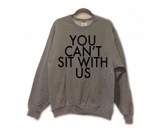 Mean Girls Sweater - You Can't Sit With Us Sweatshirt on Etsy, $22.00