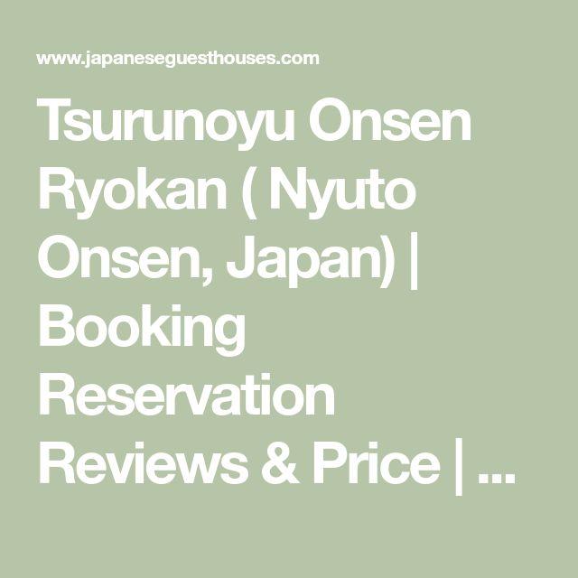 Tsurunoyu Onsen Ryokan ( Nyuto Onsen, Japan) | Boo…