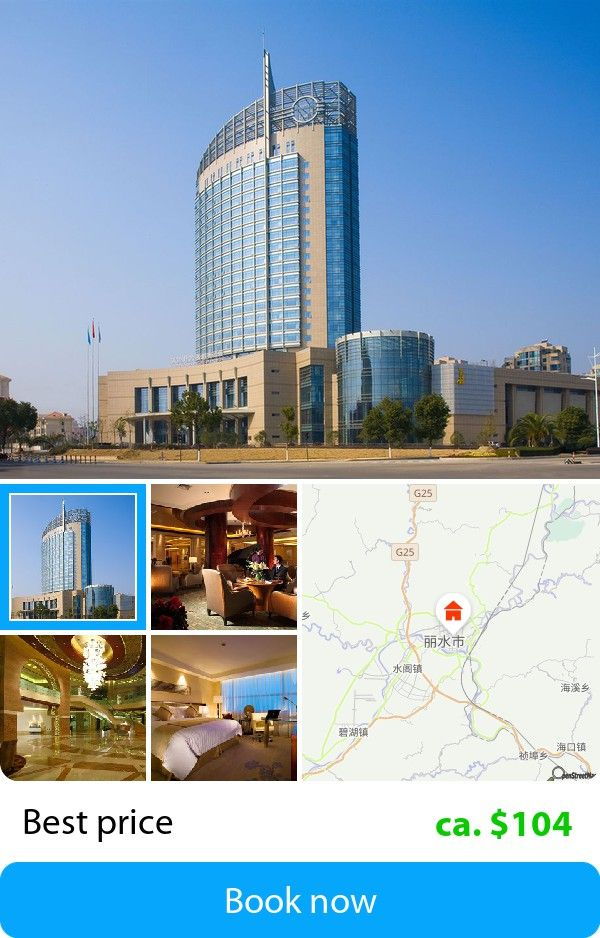 Lishui Overseas Chinese New Century Grand Hotel (Lishui, China) – Book this hotel at the cheapest price on sefibo.