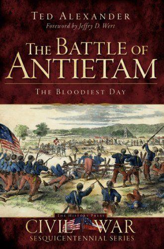Battle of Antietam: The Bloodiest Day (MD) (Civil War Sesquicentennial Series) by Ted Alexander. $10.64