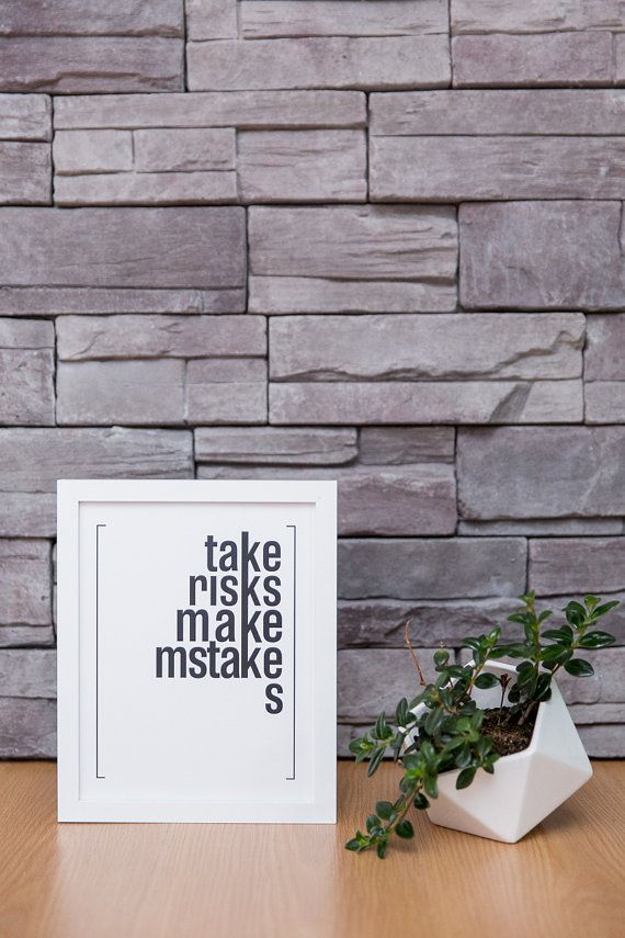 Take Risks Make Mistakes  Framed Words by LOVE TO BE. by LOVETOB