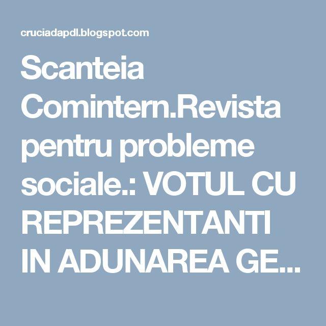 Scanteia Comintern.Revista pentru probleme sociale.: VOTUL CU REPREZENTANTI IN ADUNAREA GENERALA A ASOC...