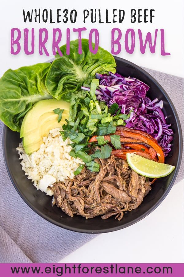 Whole30 Pulled Beef Burrito Bowl Eight Forest Lane Recipe Pulled Beef Slow Cooked Meat Burrito Bowl