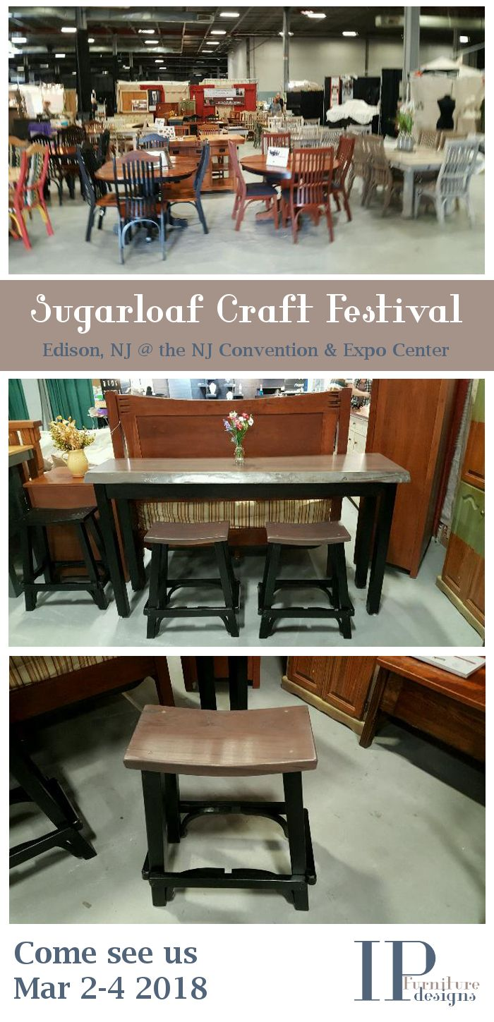 Mar 2-4, 2018 we'll be at Sugarloaf Craft Festival in Edison, NJ @ the NJ Convention & Expo Center. Stop by and see our newest sofa/bartop LIVE EDGE walnut table! Order one of your own - one of a kind - IP Furniture Design. #haveaseat #furniture #artshow #craftshow