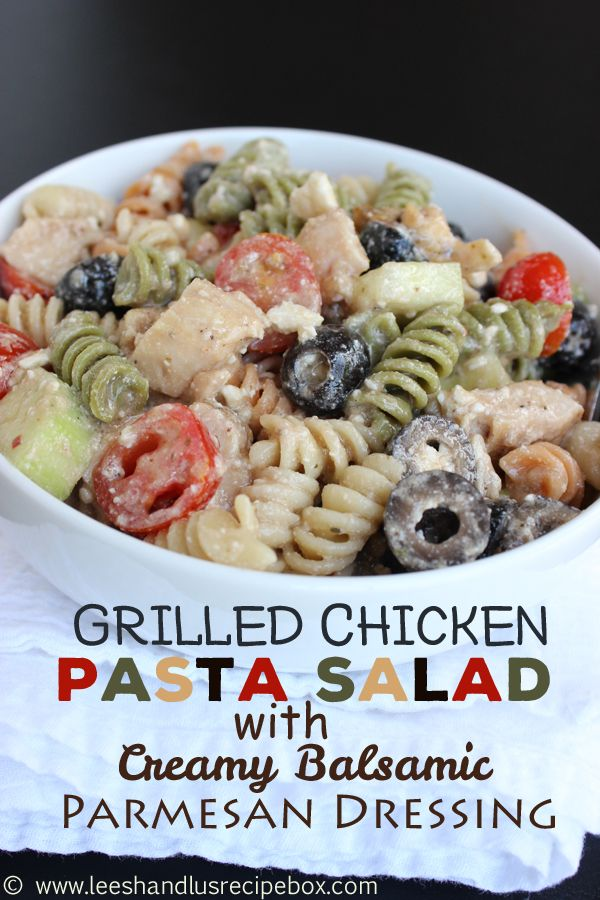 Leesh & Lu's Recipe Box: Grilled Chicken Pasta Salad {with Creamy Balsamic Parmesan Dressing}