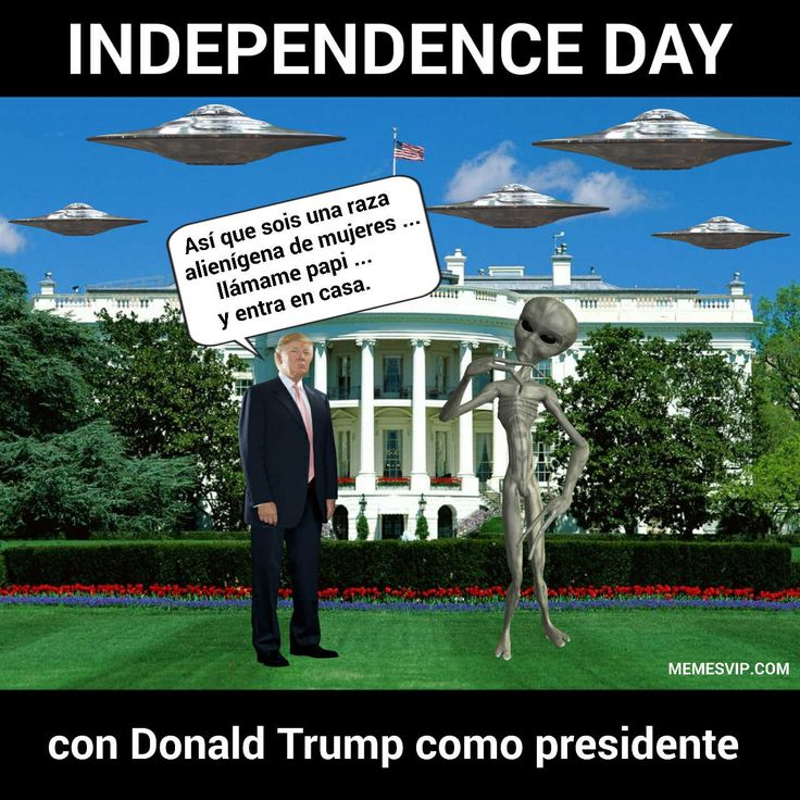 Donald Trump Memes Independence Day #2018 #2019 #detodo #chistes #meme #memes #momos #español #memesenespañol #memesvip #chistecorto #humor #funny #risa #lol #chistesmalos #comparte #funnypictures #divertido #gracioso #trump #alien #extraterrestres #independenceday