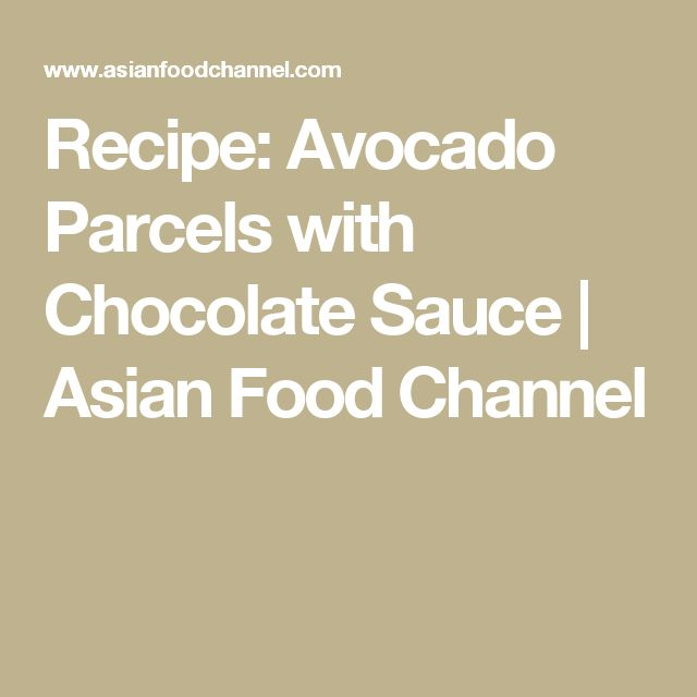 Recipe: Avocado Parcels with Chocolate Sauce | Asian Food Channel
