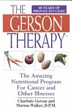 Everyone should own this book! The Gerson Therapy: The Amazing Nutritional Program for Cancer and Other Illnesses [Book]