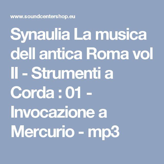 Synaulia La musica dell antica Roma vol II - Strumenti a Corda : 01 - Invocazione a Mercurio - mp3
