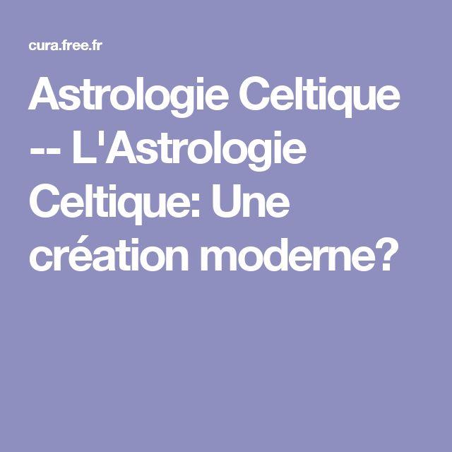 Astrologie Celtique -- L'Astrologie Celtique: Une création moderne?