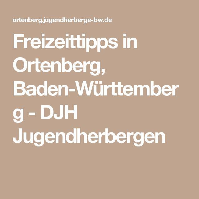 Freizeittipps in Ortenberg, Baden-Württemberg - DJH Jugendherbergen