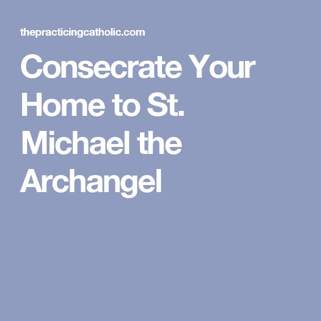 Consecrate Your Home to St. Michael the Archangel