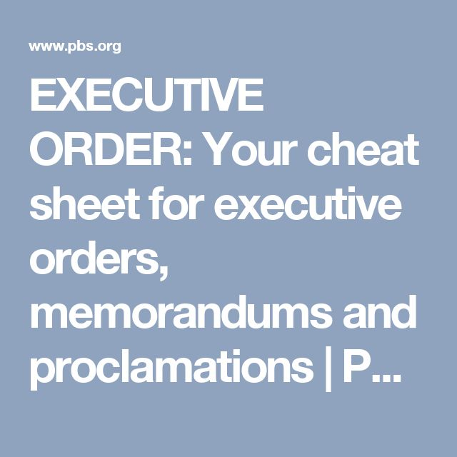 EXECUTIVE ORDER: Your cheat sheet for executive orders, memorandums and proclamations | PBS NewsHour