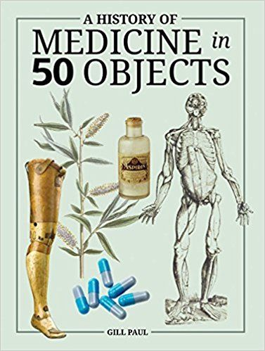 A History of Medicine in 50 Objects (R133 .P28 2016)