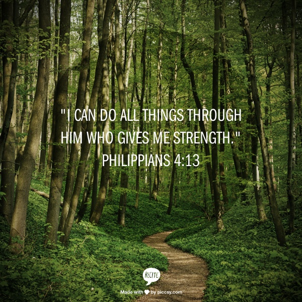 """""""I Can Do All Things Through Him Who Gives Me Strength"""