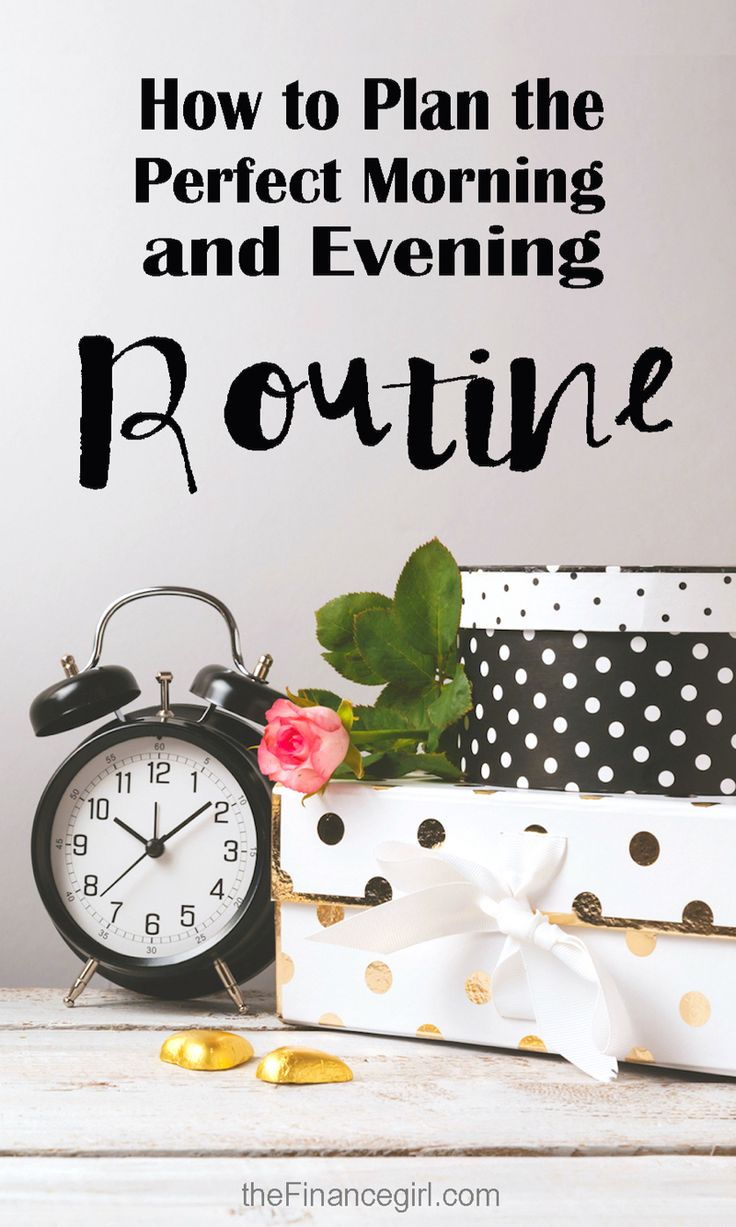 How to create a perfect morning and evening routine for you. | Financegirl