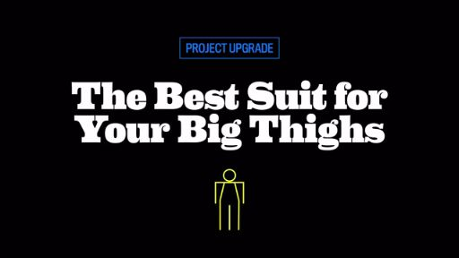 How to Buy a Suit If You're a Guy With Big Thighs