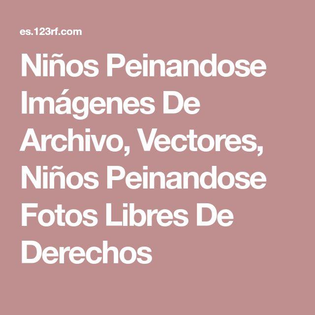 Niños Peinandose Imágenes De Archivo, Vectores, Niños Peinandose Fotos Libres De Derechos