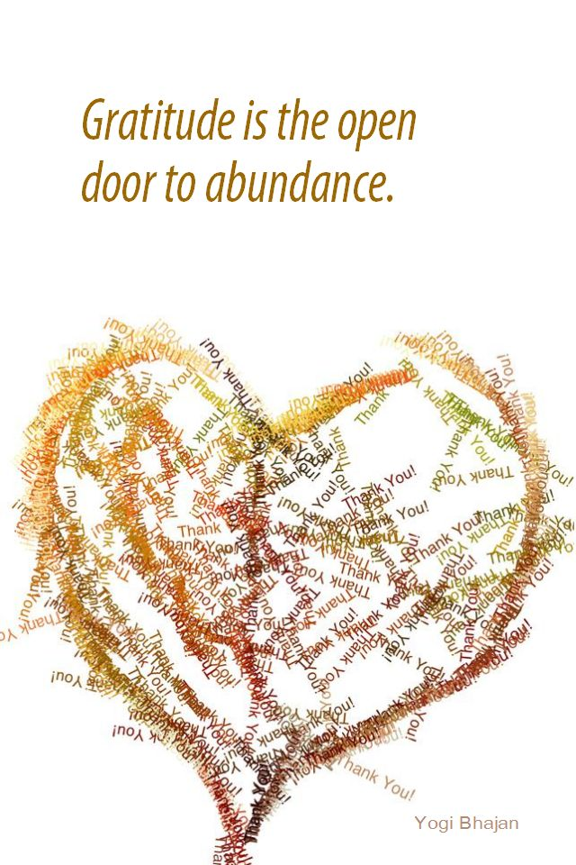 Daily Quotation for April 18, 2013 #quote #quoteoftheday Gratitude is the open door to abundance. - Yogi Bhajan