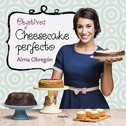 Objetivo. Cheesecake Perfecto (SABORES) Grijalbo Ilustrados https://www.amazon.es/dp/8416449201/ref=cm_sw_r_pi_awdb_x_K9Lnyb7XEAFCY
