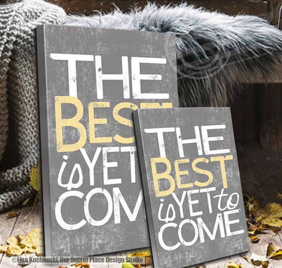 124 best inspirational quotes our secret place design images on the best is yet to come inspirational canvas quote on canvas rustic wedding decor distressed wedding junglespirit Choice Image