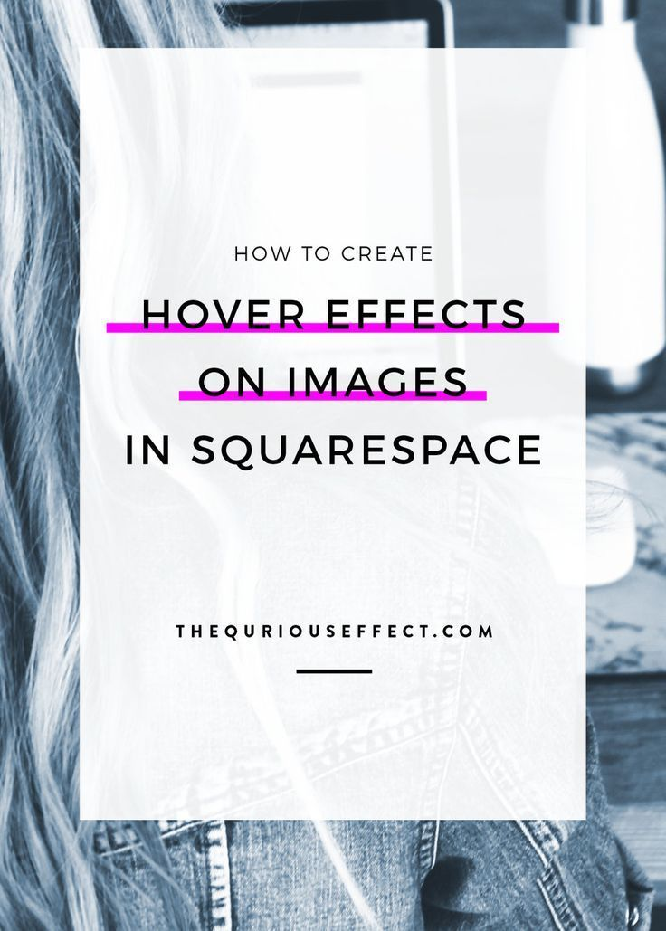 How to Create Hover Effects on Images in Squarespace | Website Inspo