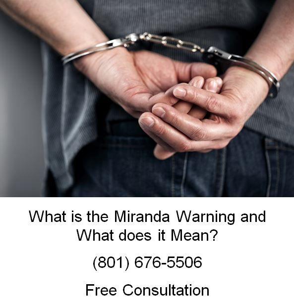 What is the Miranda Warning and What does it Mean?