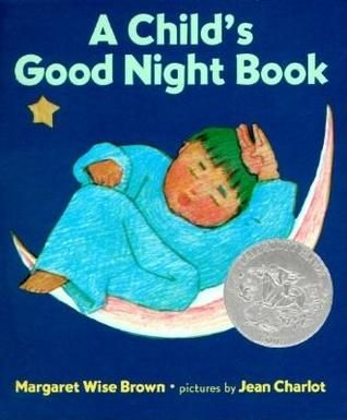 1944 Caldecott Honor - A Child's Good Night Book by Margaret Wise Brown, Jean Charlot (Illustrator)