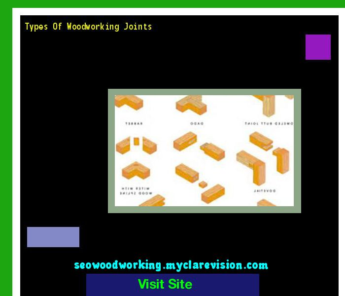 Types Of Woodworking Joints 102943 - Woodworking Plans and Projects!