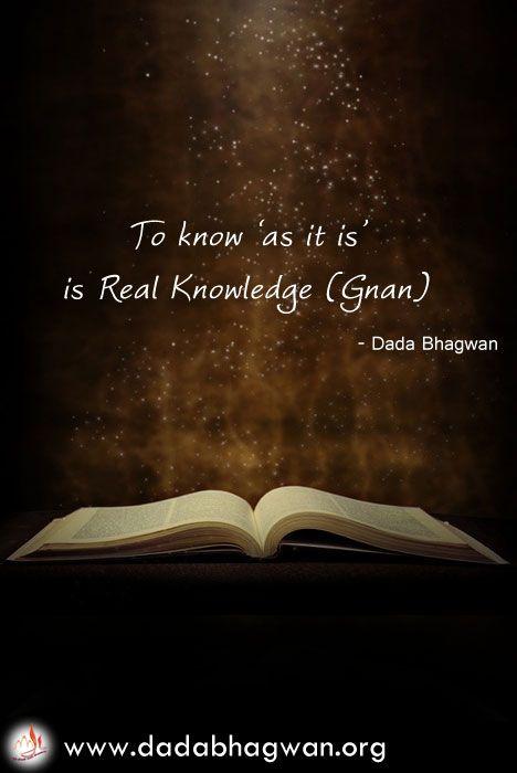 Gain the real knowledge of soul from spiritual master Param Pujya Dada bhagwan. To understand more, log onto http://www.dadabhagnwan.org