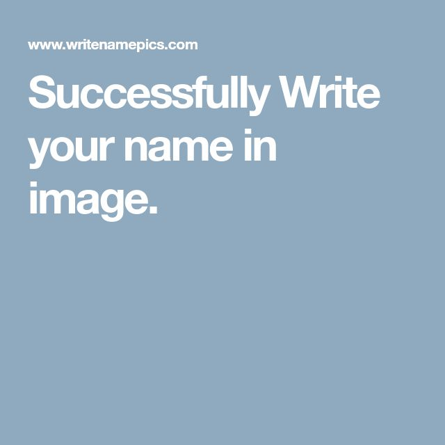 Successfully Write your name in image.