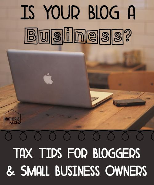 Tax tips to be aware of if you plan on making money with a blog or small business: