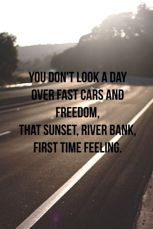fast cars and freedom | Tumblr
