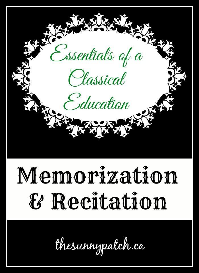Essentials of a Classical Education: Memorization & Recitation