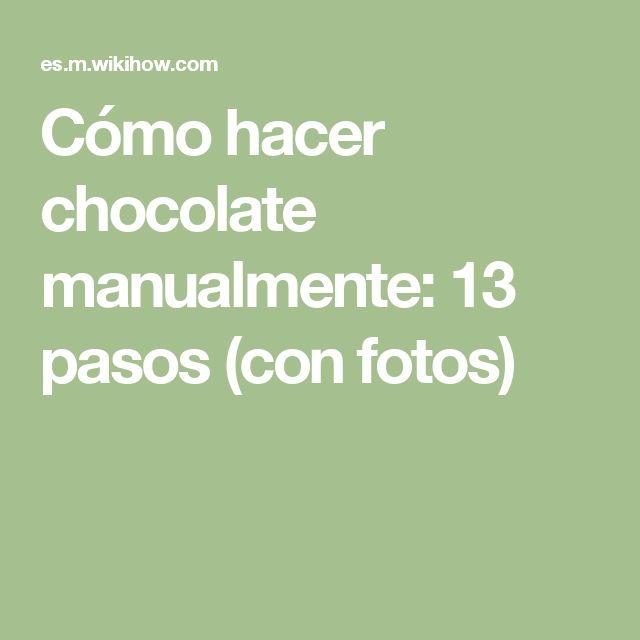 Cómo hacer chocolate manualmente: 13 pasos (con fotos)