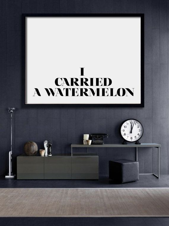 I Carried A Watermelon Poster PRINTABLE FILE  Dirty by Dantell