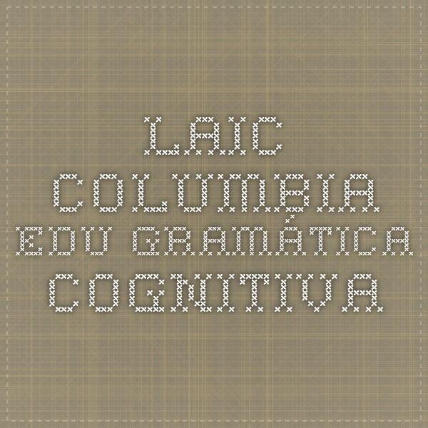 laic.columbia.edu Gramática cognitiva