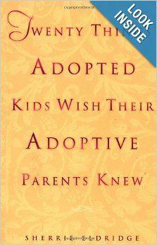 Twenty Things Adopted Kids Wish Their Adoptive Parents Knew: Sherrie Eldridge: 9780440508380: Amazon.com: Books #adoption #books www.adoptlanguage.com