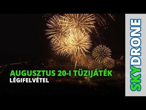 Augusztus 20-i tüzijáték - drón légifelvétel - Budapest - 2016 [4K] - YouTube