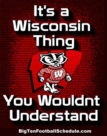 Let's Go Badgers!!! http://www.bigtenfootballschedule.com/wisconsin_football_schedule.html