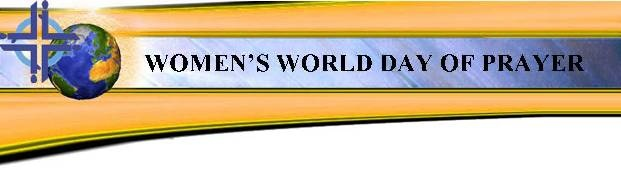 World Day of Prayer;  Christian Religious Observance;  March 1, 2013;  1st Friday in Mar.  Sponsored by Church Women United.  Ecumenical, and observed in many countries.