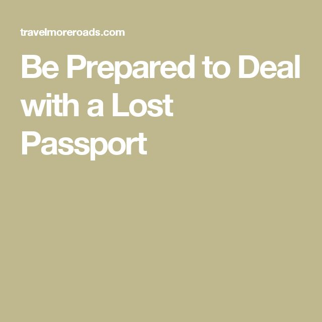 Be Prepared to Deal with a Lost Passport