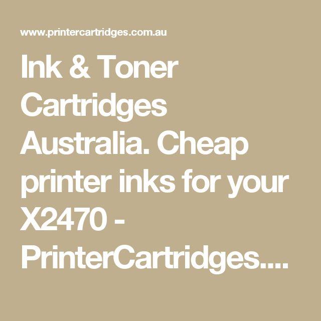 Ink & Toner Cartridges Australia. Cheap printer inks for your X2470 - PrinterCartridges.com.au