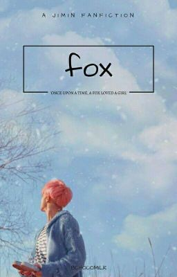 """#wattpad #fanfiction """"Once upon a time, a fox loved a girl."""" Completion : < ✔ > Re-editting  :  <  -  >"""